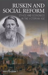 Ruskin and Social Reform: Ethics and Economics in the Victorian Age - author Gill G Cockram